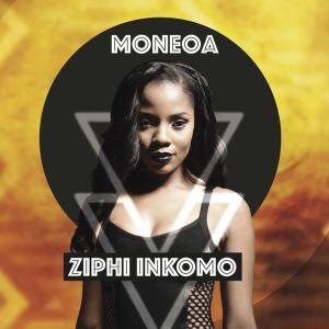 Moneoa, Ziphi Inkomo, download ,zip, zippyshare, fakaza, EP, datafilehost, album