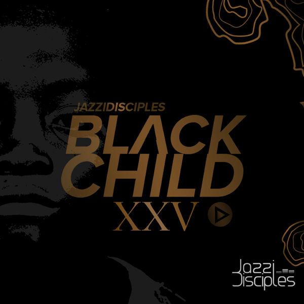 Jazzidisciples, Black Child XXV, download ,zip, zippyshare, fakaza, EP, datafilehost, album, Gqom Beats, Gqom Songs, Gqom Music