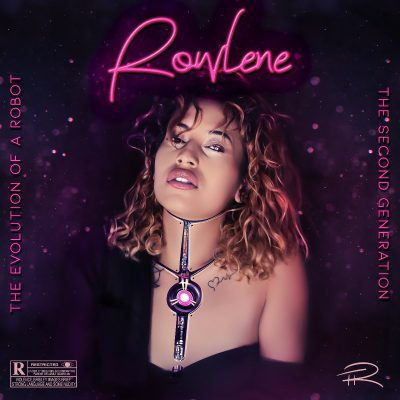 DOWNLOAD ALBUM: Rowlene – The Evolution of a Robot: 2nd Generation