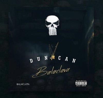Duncan, Balaclava, download ,zip, zippyshare, fakaza, EP, datafilehost, album, Hiphop, Hip hop music, Hip Hop Songs, Hip Hop Mix, Hip Hop, Rap, Rap Music