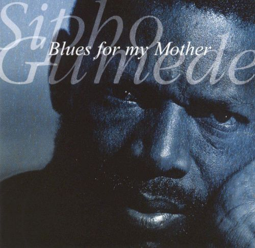 DOWNLOAD Sipho Gumede - Blues for My Mother – ZAMUSIC