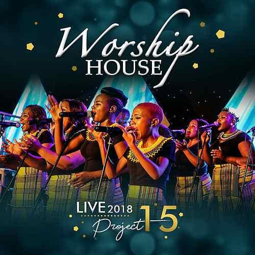 DOWNLOAD ALBUM: Worship House - 2018 Live Project 15 – ZAMUSIC