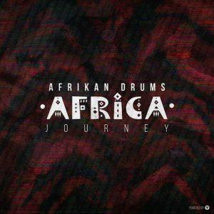 Afrikan Drums, Africa Journey, download ,zip, zippyshare, fakaza, EP, datafilehost, album, Afro House, Afro House 2018, Afro House Mix, Afro House Music, House Music