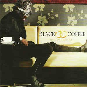Black Coffee, Have Another One, download ,zip, zippyshare, fakaza, EP, datafilehost, album, Afro House, Afro House 2018, Afro House Mix, Afro House Music, House Music