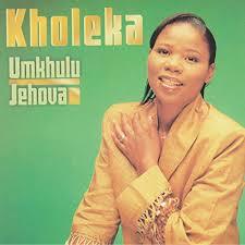 Kholeka, Umkhulu Jehova, download ,zip, zippyshare, fakaza, EP, datafilehost, album, Gospel Songs, Gospel, Gospel Music, Christian Music, Christian Songs