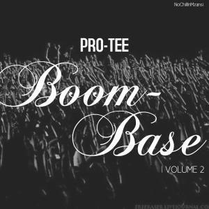 Pro-Tee, Boom-Base, Vol. 2, download ,zip, zippyshare, fakaza, EP, datafilehost, album, Gqom Beats, Gqom Songs, Gqom Music, Gqom Mix, House Music