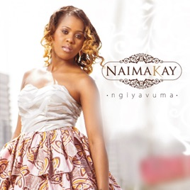 Naima Kay, Ngiyavuma, download ,zip, zippyshare, fakaza, EP, datafilehost, album, R&B/Soul Songs, R&B/Soul, R&B/Soul Mix, R&B/Soul Music, R&B/Soul Classics, R&B, Soul