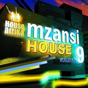Various Artists, House Afrika Presents Mzansi House Vol. 9, download ,zip, zippyshare, fakaza, EP, datafilehost, album, Afro House, Afro House 2019, Afro House Mix, Afro House Music, Afro Tech, House Music