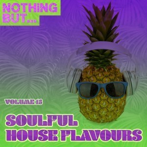 VA, Nothing But… Soulful House Flavours, Vol. 15, download ,zip, zippyshare, fakaza, EP, datafilehost, album, Soulful House, Soulful House 2019, Soulful House Mix, Soulful House Music, House Music