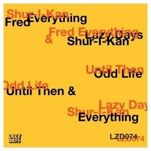 Shur,I,Kan, Fred Everything, Until Then, Odd Life, download, zip, zippyshare, fakaza, EP, datafilehost, album, mp3, download, datafilehost, fakaza, Deep House Mix, Deep House, Deep House Music, Deep Tech, Afro Deep Tech, House Music