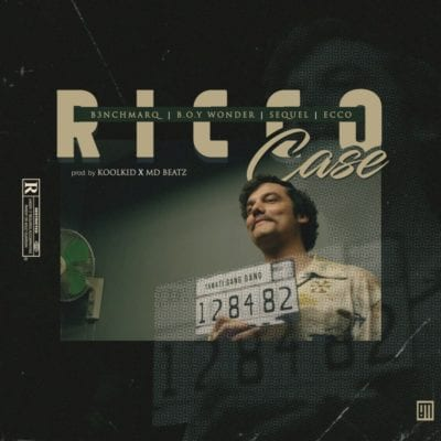 B3nchMarQ – Ricco Case Ft. Boy Wonder, SeQuel, Ecco, B3nchMarQ, Ricco Case, Boy Wonder, SeQuel, Ecco, mp3, download, mp3 download, cdq, 320kbps, audiomack, dopefile, datafilehost, toxicwap, fakaza, mp3goo