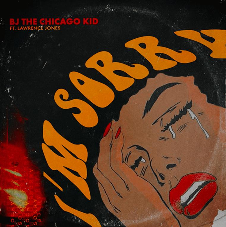 BJ the Chicago Kid – I'm Sorry, BJ the Chicago Kid, I'm Sorry, mp3, download, mp3 download, cdq, 320kbps, audiomack, dopefile, datafilehost, toxicwap, fakaza