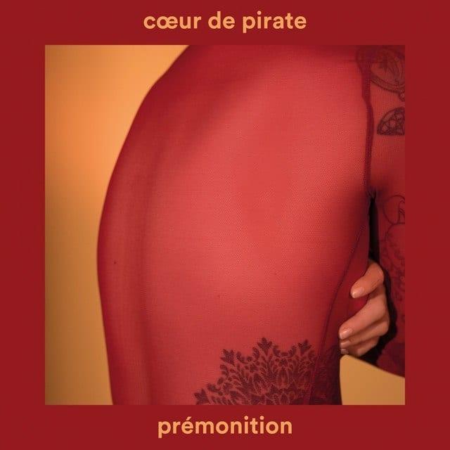COEUR DE PIRATE – PREMONITION, COEUR DE PIRATE, PREMONITION, mp3, download, mp3 download, cdq, 320kbps, audiomack, dopefile, datafilehost, toxicwap, fakaza, mp3goo