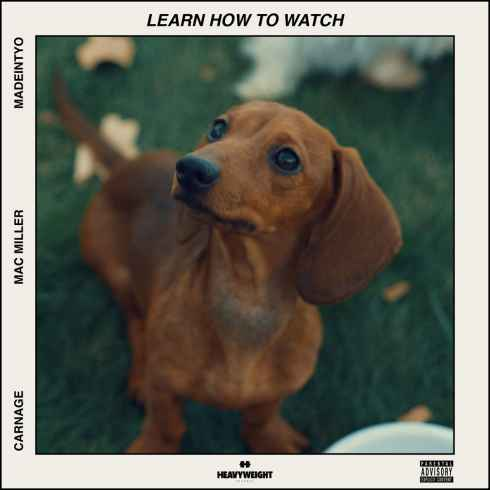 Carnage – Learn How To Watch (feat. Mac Miller & MadeinTYO), Carnage, Learn How To Watch, Mac Miller, MadeinTYO, mp3, download, mp3 download, cdq, 320kbps, audiomack, dopefile, datafilehost, toxicwap, fakaza