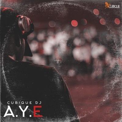 Cubique DJ – Aye, Cubique DJ, Aye,  mp3, download, mp3 download, cdq, 320kbps, audiomack, dopefile, datafilehost, toxicwap, fakaza