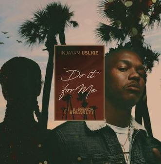 DJ Sliqe – Do It For Me Ft. A-Reece & Bhlaklyt, DJ Sliqe, Do It For Me, A-Reece, Bhlaklyt, mp3, download, mp3 download, cdq, 320kbps, audiomack, dopefile, datafilehost, toxicwap, fakaza, mp3goo