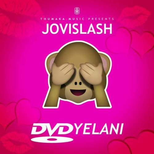 Jovislash – DVDyelani, Jovislash, DVDyelani, mp3, download, mp3 download, cdq, 320kbps, audiomack, dopefile, datafilehost, toxicwap, fakaza, mp3goo