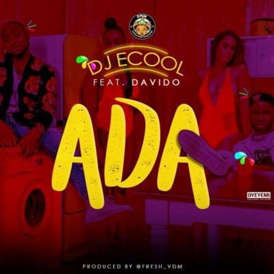 Davido & DJ Ecool – Ada, Davido, DJ Ecool, Ada, mp3, download, mp3 download, cdq, 320kbps, audiomack, dopefile, datafilehost, toxicwap, fakaza