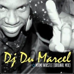Dj Dú Marcel – Miami Whistle (Original Mix), Dj Dú Marcel, Miami Whistle, Original Mix, mp3, download, mp3 download, cdq, 320kbps, audiomack, dopefile, datafilehost, toxicwap, fakaza, mp3goo