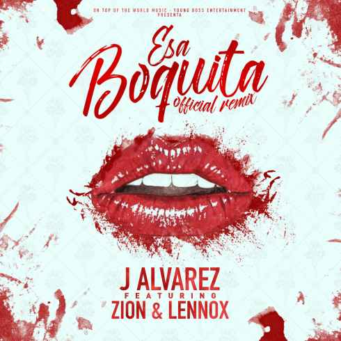 J ALVAREZ FEAT. ZION & LENNOX – ESA BOQUITA, J ALVAREZ, ZION, LENNOX, ESA BOQUITA, mp3, download, mp3 download, cdq, 320kbps, audiomack, dopefile, datafilehost, toxicwap, fakaza, mp3goo