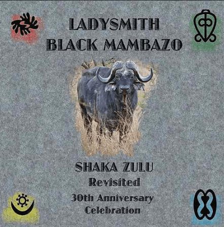 Ladysmith Black Mambazo – Shaka Zulu Revisited: 30th Anniversary Celebration, Ladysmith Black Mambazo, Shaka Zulu Revisited,30th Anniversary Celebration, audiomack, dopefile, datafilehost, toxicwap, fakaza, mp3goo, zip, alac, zippy, album