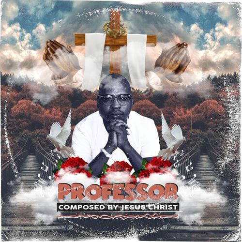 Professor – Can't Get Away Ft. Cassper Nyovest & Mono T, Professor, ALBUM, Professor – Composed by Jesus Christ, Can't Get Away, Cassper Nyovest, Mono T, mp3, download, mp3 download, cdq, 320kbps, audiomack, dopefile, datafilehost, toxicwap, fakaza, mp3goo