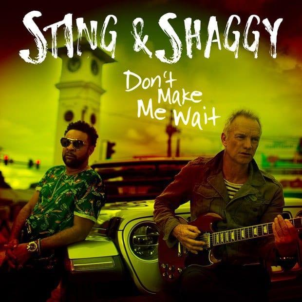 STING & SHAGGY – DON'T MAKE ME WAIT, STING, SHAGGY, DON'T MAKE ME WAIT, mp3, download, mp3 download, cdq, 320kbps, audiomack, dopefile, datafilehost, toxicwap, fakaza, mp3goo
