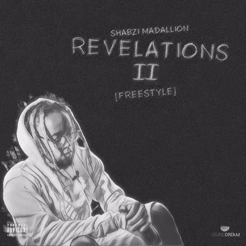 ShabZi Madallion – Revelations II (Freestyle), ShabZi Madallion, Revelations II, Freestyle, mp3, download, mp3 download, cdq, 320kbps, audiomack, dopefile, datafilehost, toxicwap, fakaza, mp3goo