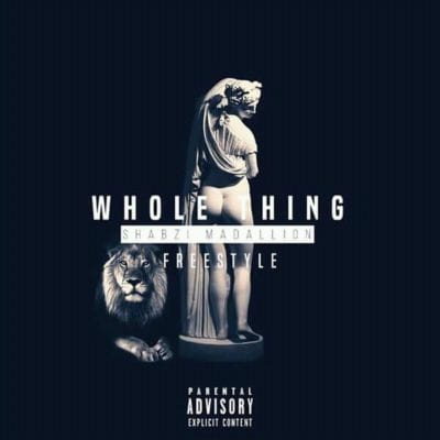 ShabZi Madallion – Whole Thing (Freestyle), ShabZi Madallion, Whole Thing, Freestyle, mp3, download, mp3 download, cdq, 320kbps, audiomack, dopefile, datafilehost, toxicwap, fakaza