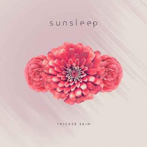 Sunsleep – Thicker Skin, Sunsleep, Thicker Skin, mp3, download, mp3 download, cdq, 320kbps, audiomack, dopefile, datafilehost, toxicwap, fakaza