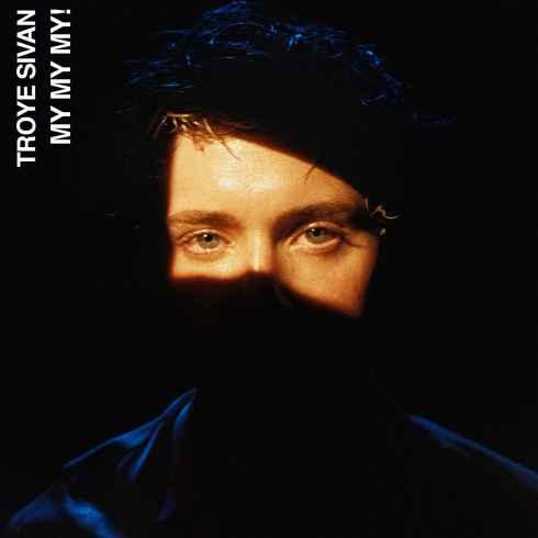 Troye Sivan – My My My!, Troye Sivan, My My My!, mp3, download, mp3 download, cdq, 320kbps, audiomack, dopefile, datafilehost, toxicwap, fakaza