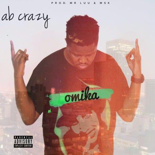 AB Crazy – Omika, AB Crazy, Omika, mp3, download, mp3 download, cdq, 320kbps, audiomack, dopefile, datafilehost, toxicwap, fakaza, mp3goo