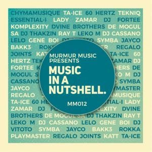 ALBUM: Various Artistes [Murmur MusiQ] – Music In A Nutshell, ALBUM, Various Artistes, Murmur MusiQ, Music In A Nutshell, download, cdq, 320kbps, audiomack, dopefile, datafilehost, toxicwap, fakaza, mp3goo, zip, alac, zippy, album