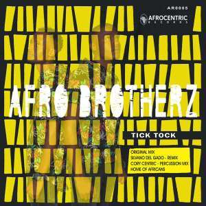 Afro Brotherz – Tick Tock EP, Afro Brotherz , Tick Tock, EP, download, cdq, 320kbps, audiomack, dopefile, datafilehost, toxicwap, fakaza, mp3goo, zip, alac, zippy, album