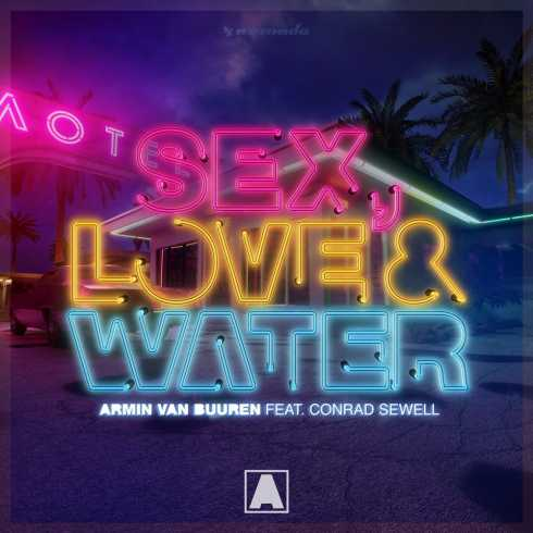 Armin van Buuren – Sex, Love & Water, Armin van Buuren, Sex, Love & Water, mp3, download, mp3 download, cdq, 320kbps, audiomack, dopefile, datafilehost, toxicwap, fakaza, mp3goo