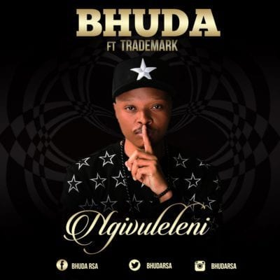 Bhuda – Ngivuleleni Ft. Trademark, Bhuda, Ngivuleleni, Trademark, mp3, download, mp3 download, cdq, 320kbps, audiomack, dopefile, datafilehost, toxicwap, fakaza, mp3goo