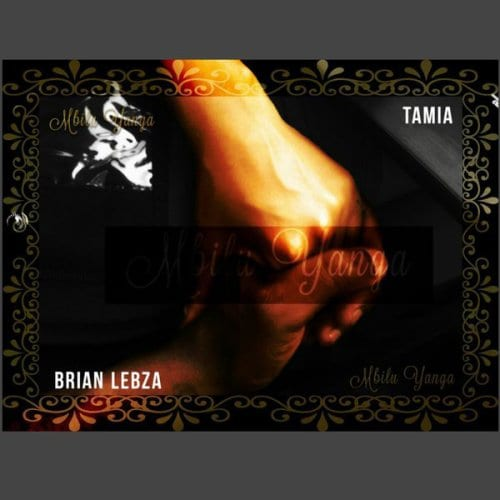 Brian'Lebza, Tamia – Mbilu Yanga (Original Mix), Brian'Lebza, Tamia, Mbilu Yanga, Original Mix, mp3, download, mp3 download, cdq, 320kbps, audiomack, dopefile, datafilehost, toxicwap, fakaza, mp3goo