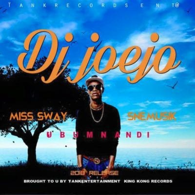 DJ Joejo – Ubumnandi Ft. Miss Sway & Sne Musik , DJ Joejo, Ubumnandi, Miss Sway, Sne Musik , mp3, download, mp3 download, cdq, 320kbps, audiomack, dopefile, datafilehost, toxicwap, fakaza, mp3goo