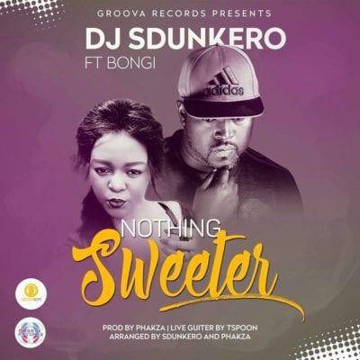 DJ Sdunkero – Nothing Sweeter Ft. Bongi, DJ Sdunkero, Nothing Sweeter, Bongi, mp3, download, mp3 download, cdq, 320kbps, audiomack, dopefile, datafilehost, toxicwap, fakaza, mp3goo