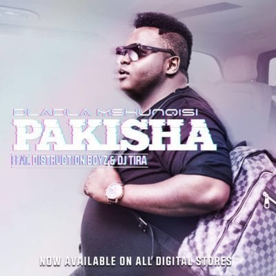 Dladla Mshunqisi – Pakisha Ft. Distruction Boyz & DJ Tira, Dladla Mshunqisi, Pakisha, Distruction Boyz, DJ Tira, mp3, download, mp3 download, cdq, 320kbps, audiomack, dopefile, datafilehost, toxicwap, fakaza, mp3goo