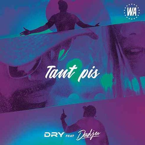 Dry feat. Dadju – Tant Pis, Dry, Dadju, Tant Pis, mp3, download, mp3 download, cdq, 320kbps, audiomack, dopefile, datafilehost, toxicwap, fakaza, mp3goo