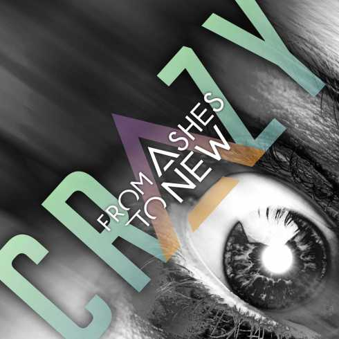 From Ashes to New – Crazy, From Ashes to New, Crazy, mp3, download, mp3 download, cdq, 320kbps, audiomack, dopefile, datafilehost, toxicwap, fakaza, mp3goo