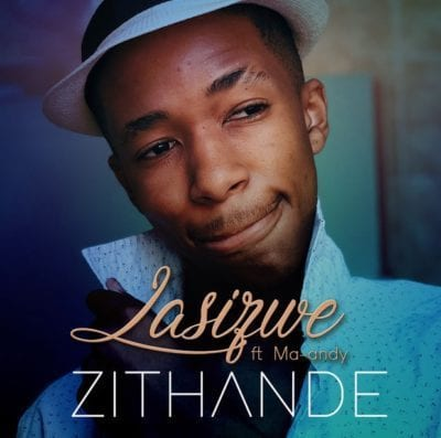 Lasizwe – Zithande Ft. Ma-Andy, Lasizwe, Zithande, Ma-Andy, mp3, download, mp3 download, cdq, 320kbps, audiomack, dopefile, datafilehost, toxicwap, fakaza, mp3goo