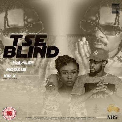 Ma-E – Tse Blind ft. Kid X & Moozlie, Ma-E, Tse Blind, Kid X , Moozlie, mp3, download, mp3 download, cdq, 320kbps, audiomack, dopefile, datafilehost, toxicwap, fakaza, mp3goo
