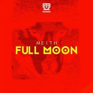 Meith – Full Moon EP, Meith, Full Moon EP, mp3, download, mp3 download, cdq, 320kbps, audiomack, dopefile, datafilehost, toxicwap, fakaza, mp3goo
