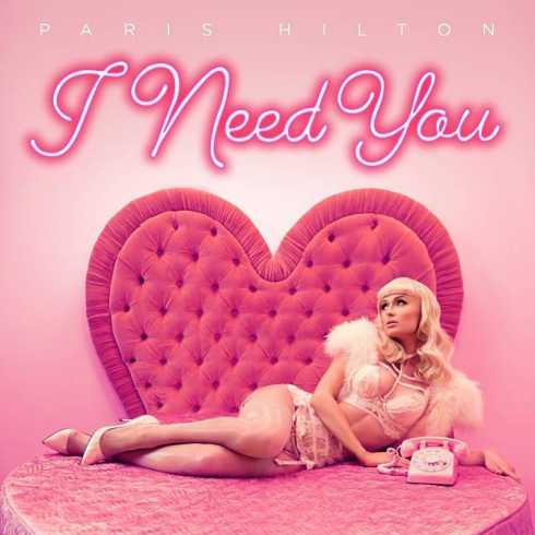 Paris Hilton – I Need You, Paris Hilto, I Need You, mp3, download, mp3 download, cdq, 320kbps, audiomack, dopefile, datafilehost, toxicwap, fakaza, mp3goo