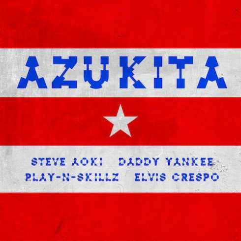Steve Aoki – Azukita (feat. Daddy Yankee, Play-N-Skillz, & Elvis Crespo), Steve Aoki, Azukita, Daddy Yankee, Play-N-Skillz, Elvis Crespo, mp3, download, mp3 download, cdq, 320kbps, audiomack, dopefile, datafilehost, toxicwap, fakaza, mp3goo