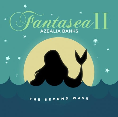 Azealia Banks - Fantasea II: The Second Wave [ALBUM], Azealia Banks, Fantasea II: The Second Wave, download, cdq, 320kbps, audiomack, dopefile, datafilehost, toxicwap, fakaza, mp3goo zip, alac, zippy, album
