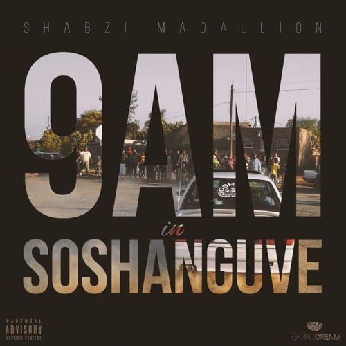 ShabZi Madallion – 9AM In Soshanguve [Freestyle], ShabZi Madallion, 9AM In Soshanguve, Freestyle, mp3, download, mp3 download, cdq, 320kbps, audiomack, dopefile, datafilehost, toxicwap, fakaza, mp3goo