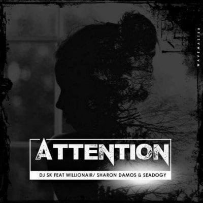 DJ SK – Attention Ft. Willionair ,Sharon Damos & Seadogy, DJ SK, Attention,Willionair ,Sharon Damos, Seadogy, mp3, download, mp3 download, cdq, 320kbps, audiomack, dopefile, datafilehost, toxicwap, fakaza, mp3goo